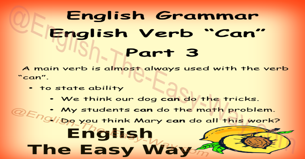 The Verb Quot Can Quot English Grammar English The Easy Way