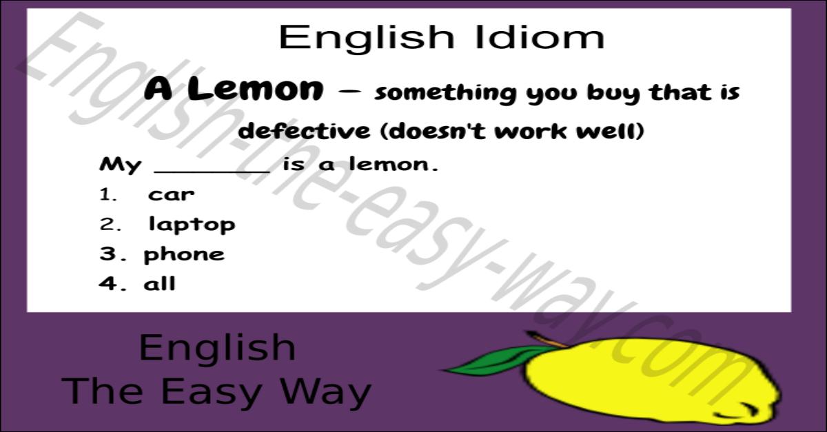 a lemon - english idioms