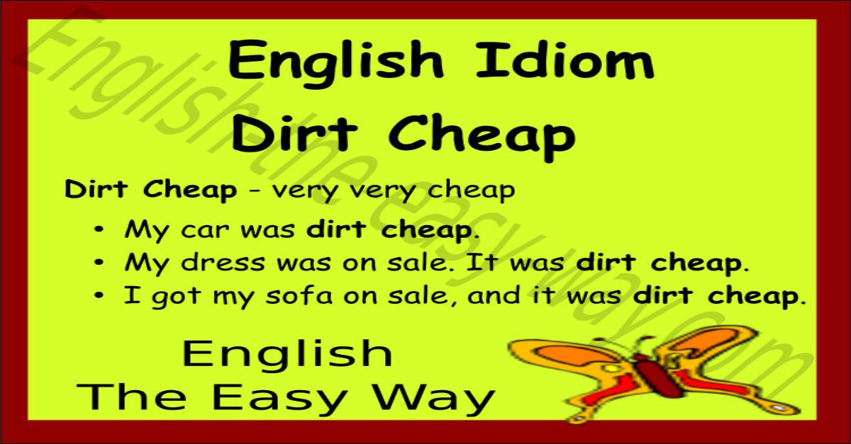 dirt cheap - english idioms phrases and proverbs