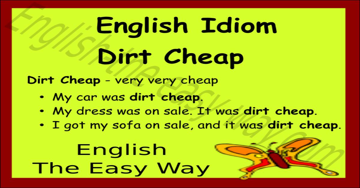 dirt cheap - english idioms