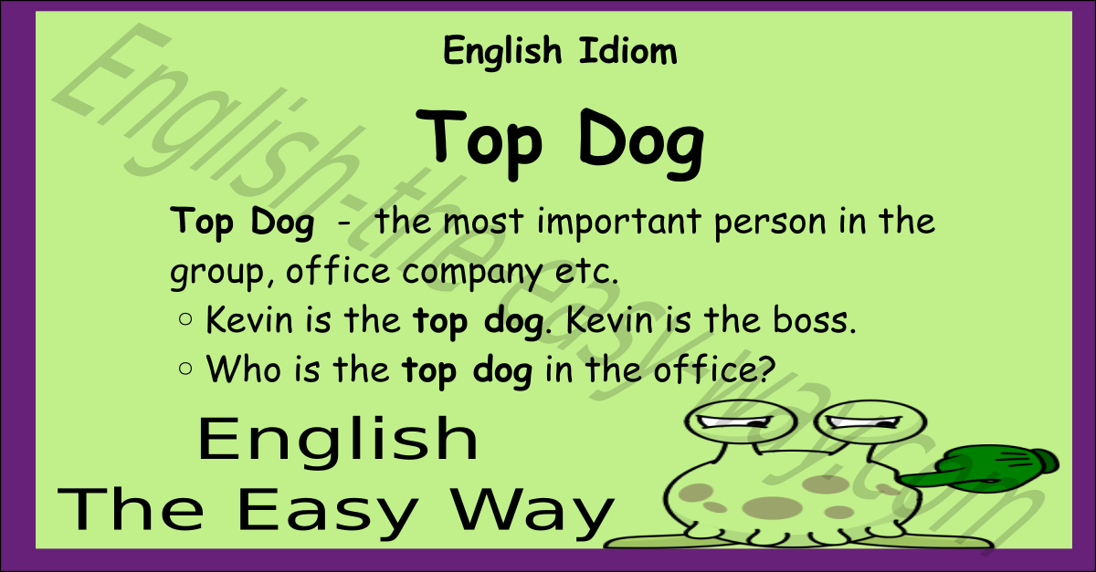 Top Dog English Idioms English The Easy Way