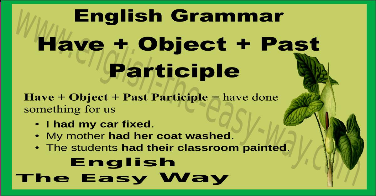 have   object   past participle - past verb tense